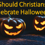 Should Christians Celebrate Halloween by Apply Wisdom